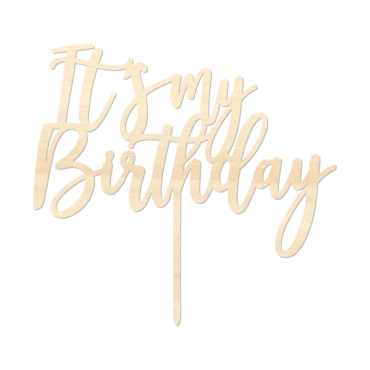 It's My Birthday - Caketopper Hout Wood_Tekengebied 1